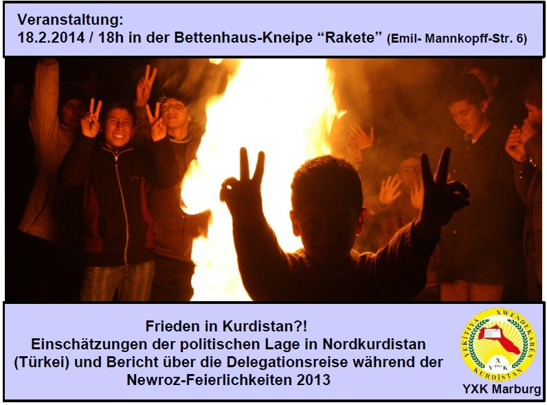 Frieden in Kurdistan?! YXK-Marburg Newroz-Delegation 2013